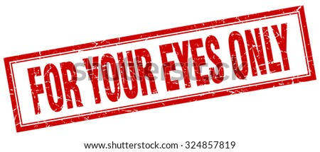 for your eyes only red square grunge stamp on white - stock vector