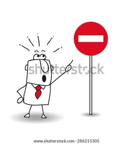 """forbidden. Joe is in front of a sign  """"no entry"""" .It is a metaphor. What is he doing ?....The choice is very hard.... - stock vector"""