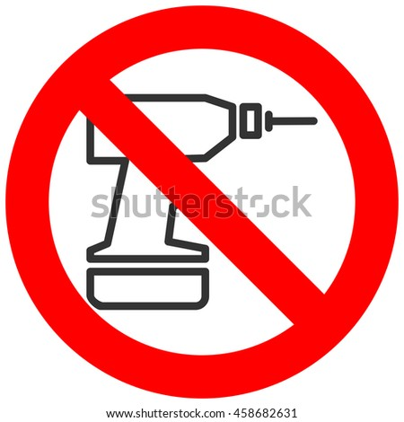 Forbidden sign with drill icon isolated on white background. Drill is prohibited vector illustration. Drill is not allowed image. Drills are banned.
