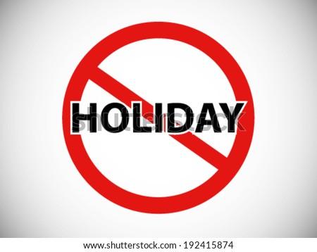 Forbidden Symbol No Holiday