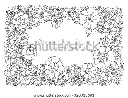Forest flowers. Save the date, text. Vector. Hand drawn artwork. Love bohemia concept for wedding invitations, cards, tickets, congratulations, branding, boutique logo. Coloring book page for adults - stock vector