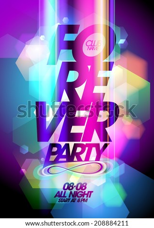 Forever party design on a bokeh background. Eps10. - stock vector
