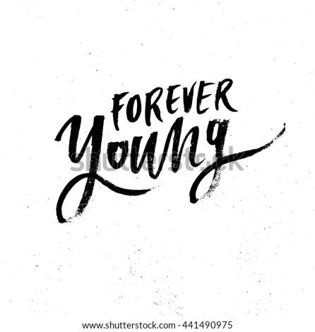 forever young Lyrics to forever young song by bob dylan: may god bless and keep you always may your wishes all come true may you always do for others and let.