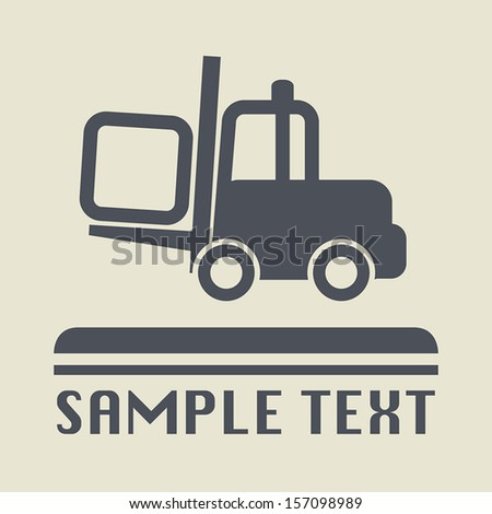 Fork lift icon or sign, vector illustration - stock vector