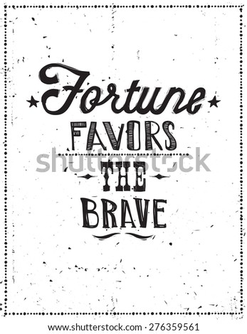 Fortune favors the brave. Vector illustration, quote, doodles, scribble, dots frame, stars - stock vector