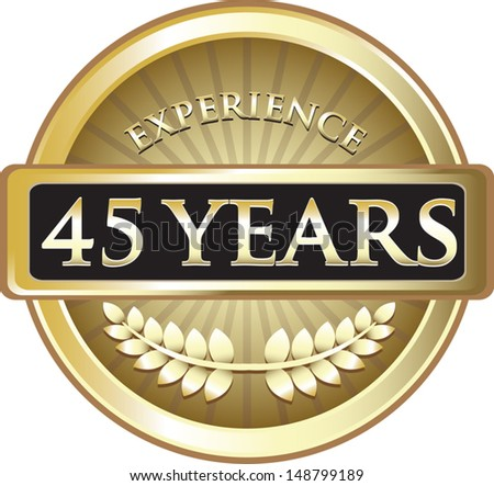 Forty Five Years Experience Gold Award