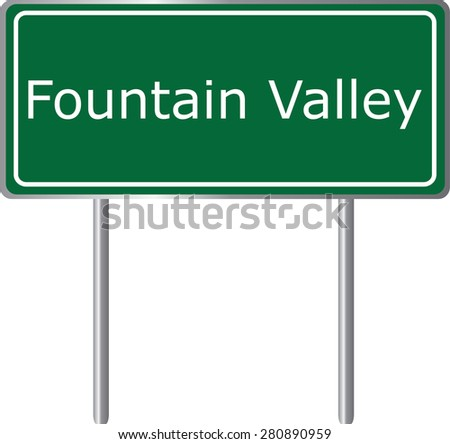 Fountain Valley , California, road sign green vector illustration, road table, USA city - stock vector