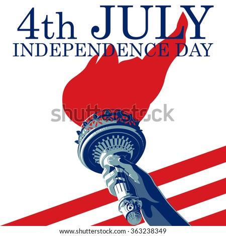 Fourth of July. Liberty Torch. USA flag EPS 8 - stock vector