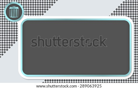 Frame for your text and trashcan - stock vector