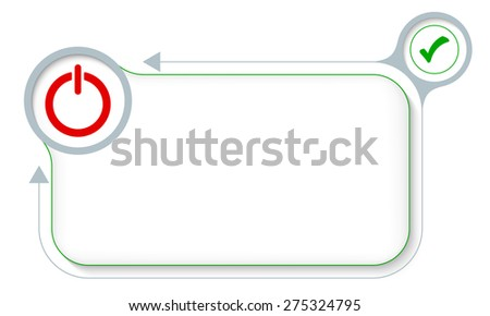 Frame for your text with power button and check box - stock vector