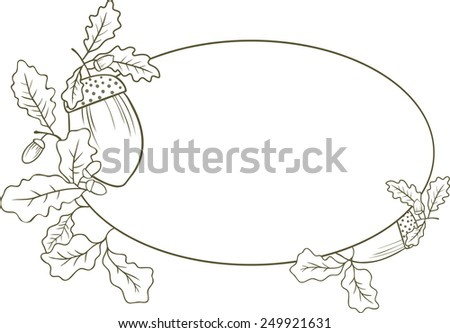 Frame in the shape of an oval with oak leaves and acorns. Linear pattern solution. - stock vector