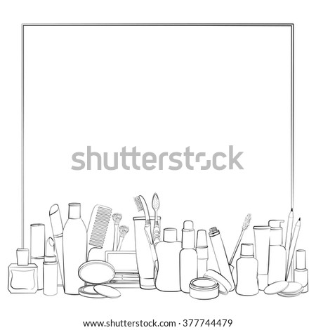 Frame with hand drawn collection of products for body care and make-up. Sketch of elements for hygiene and beauty isolated on white background.  Black and white outline - stock vector