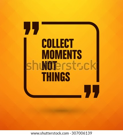 Framed Quote on Yellow Background - Collect moments not things