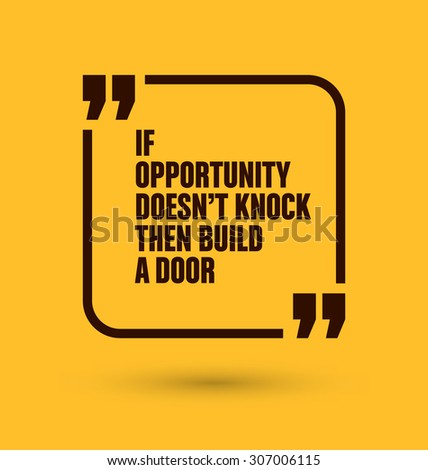 Framed Quote on Yellow Background - If opportunity doesn't knock then build a door - stock vector