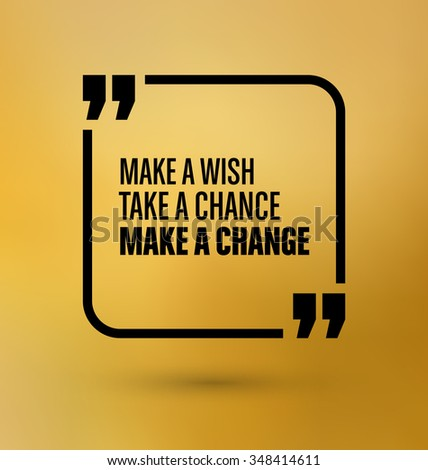 Framed Quote on Yellow Background - Make a wish take a chance make a change