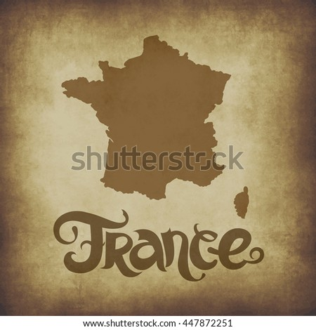 France. Abstract grunge vector background with lettering and map. Vintage illustration.