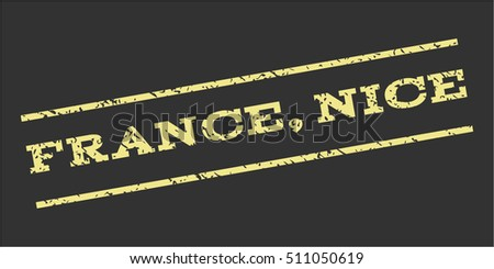 France Nice watermark stamp. Text caption between parallel lines with grunge design style. Rubber seal stamp with dust texture. Vector khaki yellow color ink imprint on a gray background.
