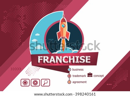 Franchise design concepts for business analysis, planning, consulting, team work, project management. Franchise concept on background with rocket.