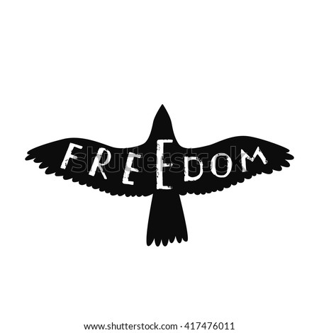 Freedom. Inspirational quote about freedom in shape flying bird. Hand written typography poster. Calligraphic quote with eagle silhouette isolated on white. - stock vector