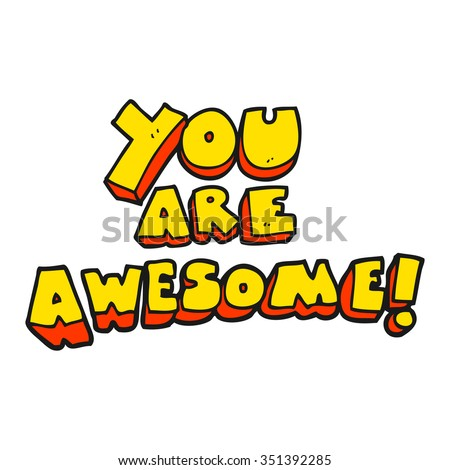 freehand drawn cartoon you are awesome text - stock vector