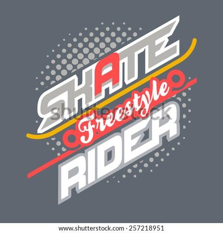 Freestyle skate rider t-shirt typographic design  - stock vector