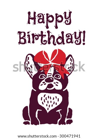 French bulldog with red bow. Happy birthday greeting card. Eps 8. - stock vector