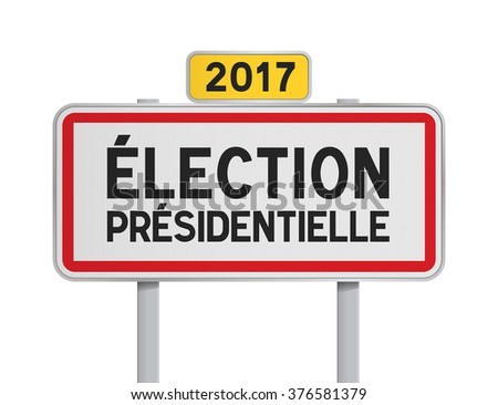 French road sign. Translation: 2017 Presidential Election - stock vector