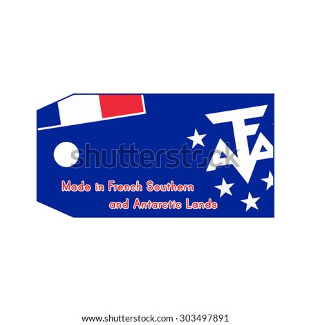 French Southern and Antarctic Lands flag on price tag with word Made in French Southern and Antarctic Lands isolated on white background.