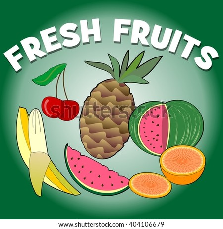 Fresh fruits. Tropical and summer juicy fruits - melon, pineapple, banana, cherry and orange, fruit pictures on green gradient background, healthy diet and summer refreshment - stock vector