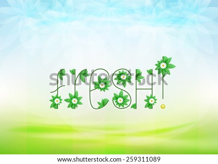 fresh text message with green leaves and daisy blossoms on green landscape background vector illustration own font design - stock vector
