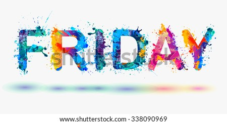 Friday - happy end of the week. - stock vector