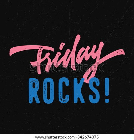 Friday Rocks! Vintage Energetic retro old school funky t shirt apparel print wall art poster graphics. Hand crafted lettering. Typographic Calligraphic Quote design. Pink & Blue Vector illustration. - stock vector