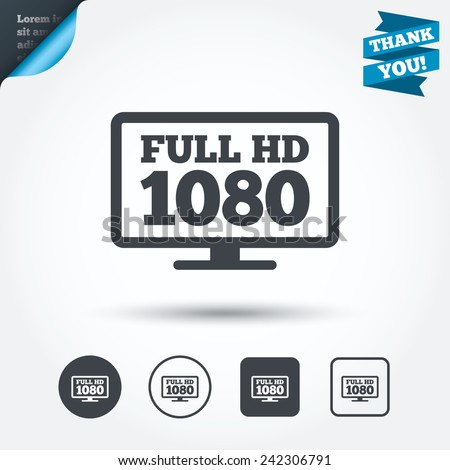 Full hd widescreen tv sign icon. 1080p symbol. Circle and square buttons. Flat design set. Thank you ribbon. Vector - stock vector