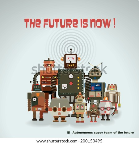Fun blank poster, retro robots team. The future is now . - stock vector