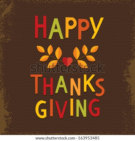 Fun Happy Thanksgiving card in vintage colors with text greeting and autumn leaves on dark textured background. - stock vector