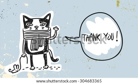 Funny Cat with speak balloon, saying thank you. Thank you card hand drawn doodle vector illustration - stock vector