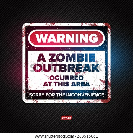 Funny grunge zombie outbreak sign