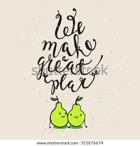 Funny Phrases About Love. Hand Drawn Valentineu0027s Day Card With Funny Pear  And Hand Written