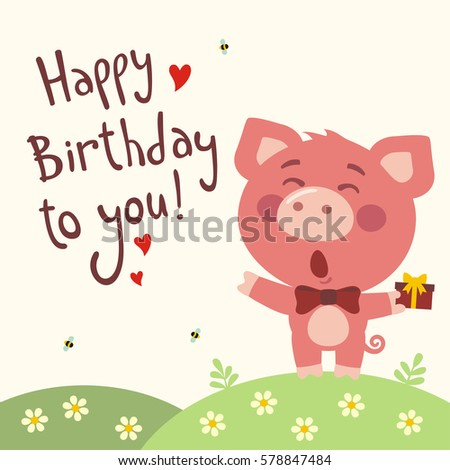Funny pig sings song happy birthday stock vector 2018 578847484 funny pig sings song happy birthday to you greeting card in cartoon style bookmarktalkfo Image collections