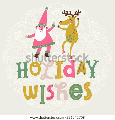 Funny Santa Claus with deer dancing on Holiday Wishes text in vector. Cute cartoon Christmas card in bright colors - stock vector