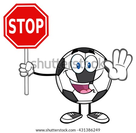Funny Soccer Ball Cartoon Mascot Character Gesturing And Holding A Stop Sign. Vector Illustration Isolated On White Background - stock vector
