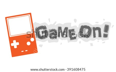 """Game On!, a hand drawn vector illustration of a video game handheld console with """"Game On!"""" text next to it (editable). - stock vector"""
