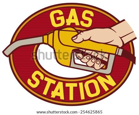gas station label (gas station symbol, hand holding a fuel pump, man pumping gasoline fuel, gasoline fuel nozzle, gas pump hose fuel dispenser) - stock vector