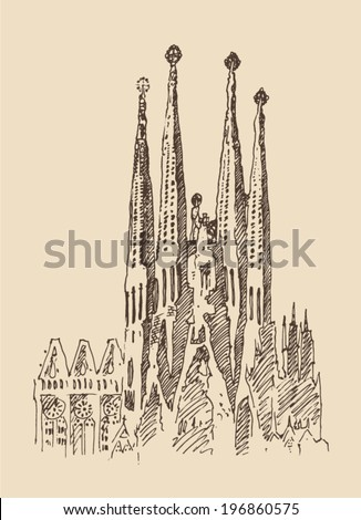 Gaudi's Cathedral, architecture in barcelona, vintage engraved illustration, hand drawn, sketch - stock vector