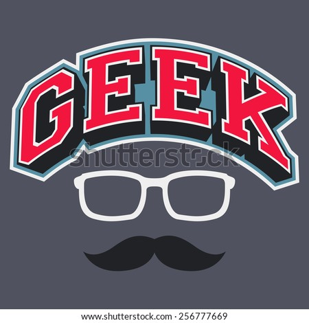 Geek t-shirt typographic design with glasses and a mustache - stock vector