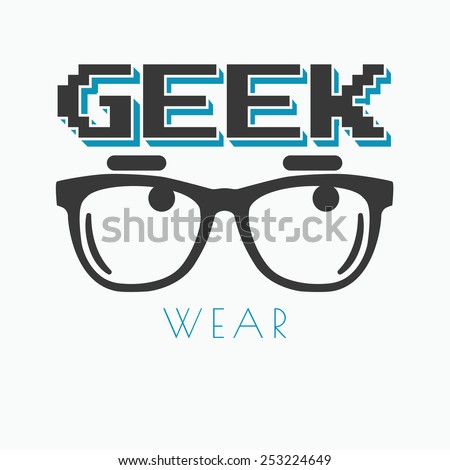 Geek wearing glasses typography t-shirt graphic design - stock vector