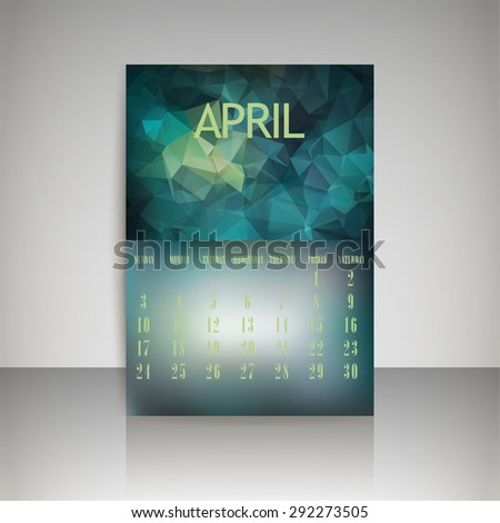 Geometrical polygonal triangles and blurred backgrounds 2016 calendar design for april month vector EPS10 - stock vector