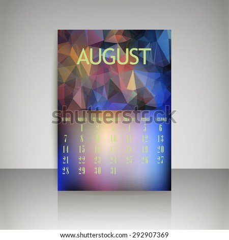 Geometrical polygonal triangles and blurred backgrounds 2016 calendar design for august month vector EPS10 - stock vector