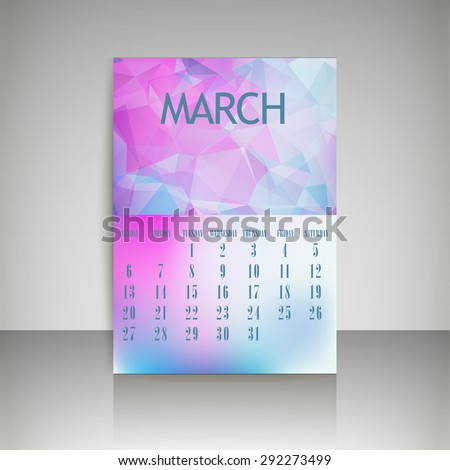 Geometrical polygonal triangles and blurred backgrounds 2016 calendar design for march month vector EPS10 - stock vector