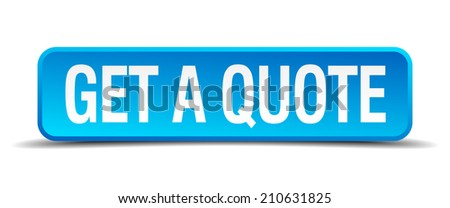get a quote blue 3d realistic square isolated button - stock vector